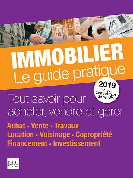 IMMOBILIER LE GUIDE PRATIQUE 2019