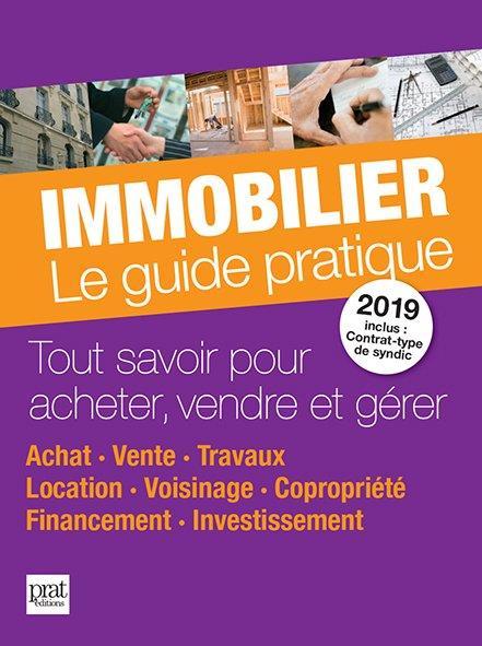 IMMOBILIER LE GUIDE PRATIQUE 2019