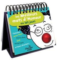 CALENDRIER - LES MEILLEURS MOTS D'HUMOUR EN 365 JOURS