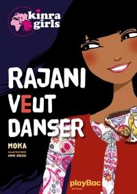 KINRA GIRLS : RAJANI VEUT DANSER