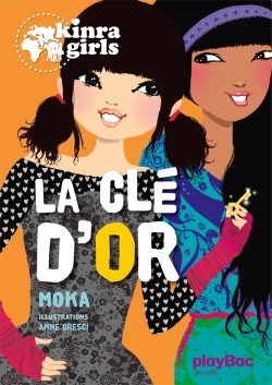 KINRA GIRLS - LA CLE D'OR - TOME 6
