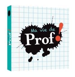 BOOKS HUMOUR - MA VIE DE PROF !