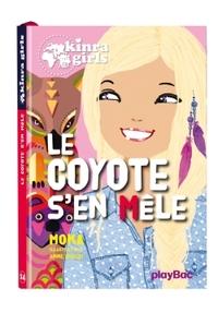 KINRA GIRLS - LE COYOTE S'EN MELE - TOME 14