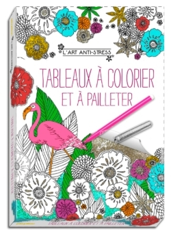 ART ANTI-STRESS - TABLEAUX A COLORIER ET A PAILLETER