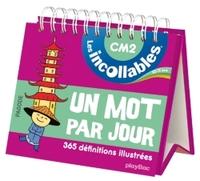 INCOLLABLES - UN MOT PAR JOUR FRANCAIS 10-11 ANS CM2