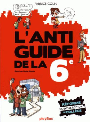 FABRICE COLIN - L'ANTI-GUIDE DE LA SIXIEME - EDITION 2016