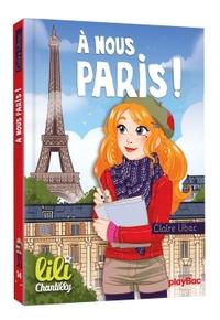 LILI CHANTILLY - T14 - A NOUS PARIS !