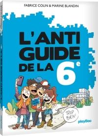 L'ANTI-GUIDE DE LA 6E - EDITION 2017