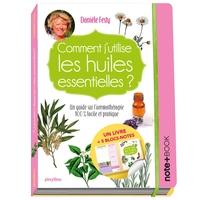 COMMENT J'UTILISE LES HUILES ESSENTIELLES ? NOTE+BOOK