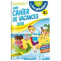 LES INCOLLABLES - CAHIER DE VACANCES 2018 - DE LA MS A LA GS