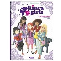 KINRA GIRLS - BD - LA RENCONTRE DES KINRA GIRLS - TOME 1