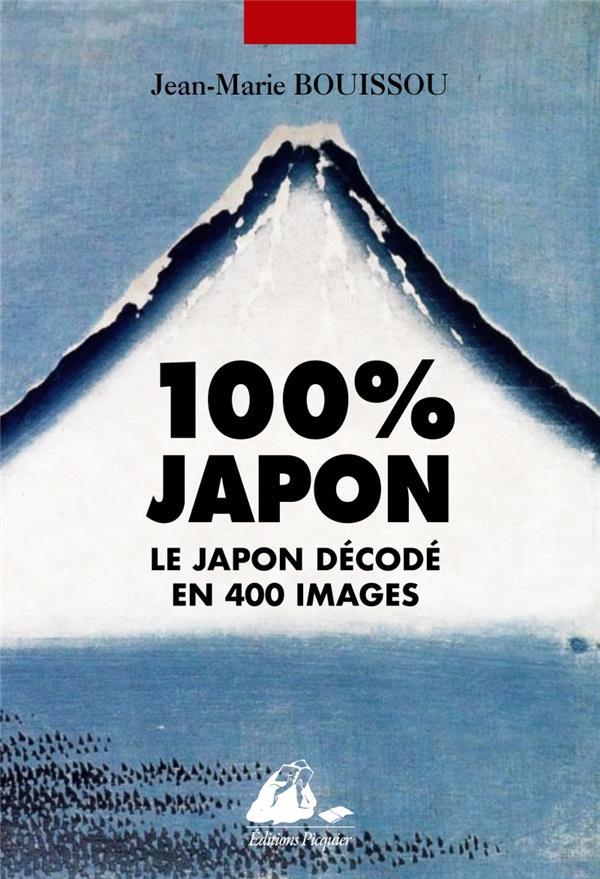 100% JAPON - DECOUVRIR ET COMPRENDRE EN 546 IMAGES