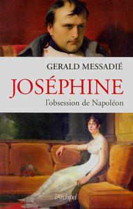 Joséphine, l'obsession de Napoléon