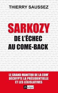 SARKOZY DE L'ECHEC AU COME BACK