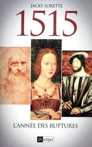 1515 - L'année des ruptures