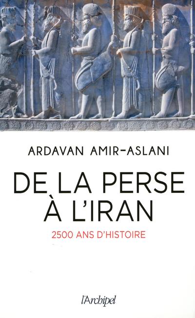 DE LA PERSE A L'IRAN