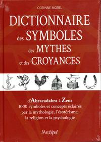 DICTIONNAIRE DES SYMBOLES, DES MYTHES ET DES CROYANCES (ED. 2018)