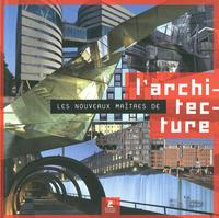 LES NOUVEAUX MAITRES DE L'ARCHITECTURE