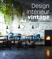 DESIGN INTERIEUR VINTAGE - LA RECUP' INDUSTRIELLE