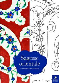 SAGESSE ORIENTALE - COLORIAGES ANTI-STRESS