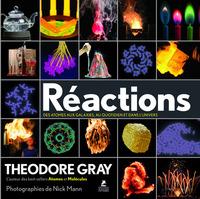 REACTIONS, DES ATOMES AUX GALAXIES