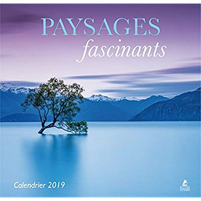 PAYSAGES FASCINANTS - CALENDRIER 2019