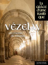VEZELAY - UN CHEMIN DE LUMIERE