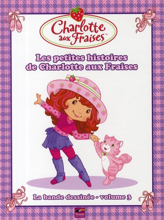 CHARLOTTE AUX FRAISES - LES PETITES HISTOIRES