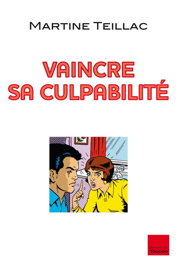 VAINCRE SA CULPABILITE