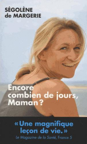 ENCORE COMBIEN DE JOURS MAMAN ?