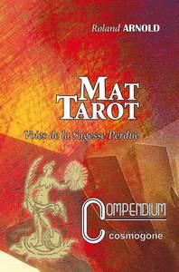 MAT TAROT- VOIES DE LA SAGESSE PERDUE COMPENDIUM N  7