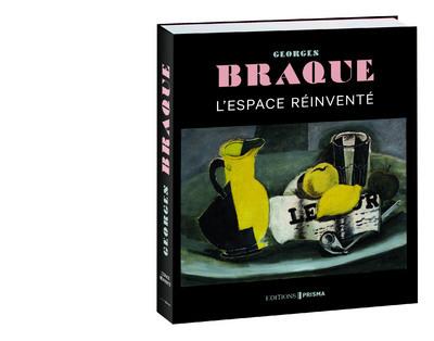GEORGES BRAQUE - L'ESPACE REINVENTE
