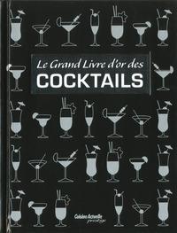 LE GRAND LIVRE D'OR DES COCKTAILS