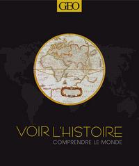 VOIR L'HISTOIRE COMPRENDRE LE MONDE - NED
