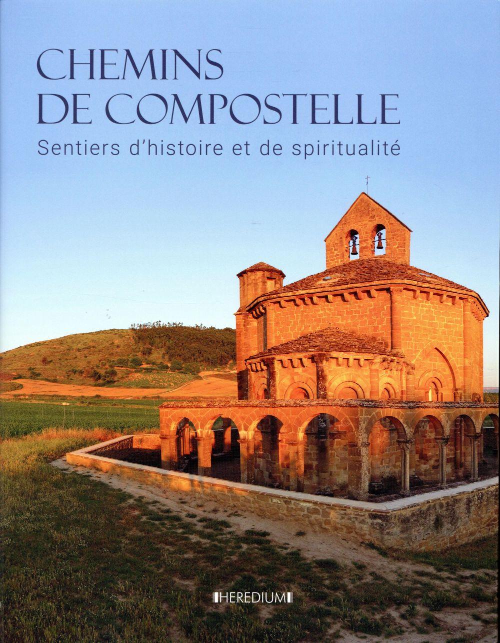 CHEMINS DE COMPOSTELLE - SENTIERS D'HISTOIRE ET DE SPIRITUALITE