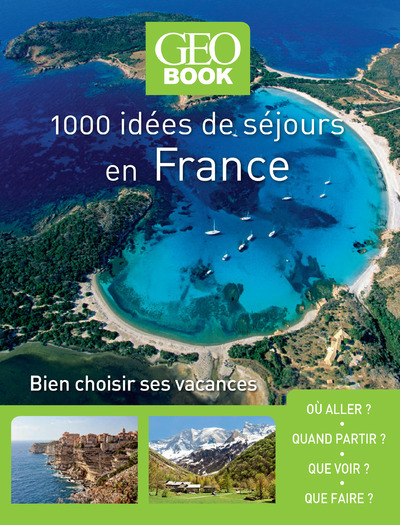 GEOBOOK - 1000 IDEES SEJOURS EN FRANCE - NOUVELLE EDITION