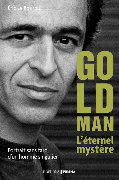 GOLDMAN L'ETERNEL MYSTERE