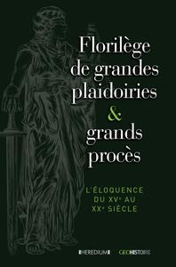 PUBLICATION ANNULEE FLORILEGE DE GRANDES PLAIDOIRIES ET GRANDS PROCES