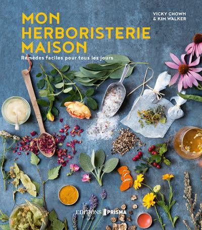 MON HERBORISTERIE MAISON - REMEDES FACILES POUR TOUS LES JOURS