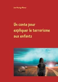 UN CONTE POUR EXPLIQUER LE TERRORISME AUX ENFANTS