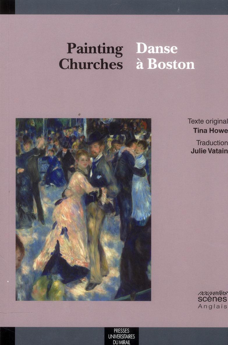 PAINTING CHURCHES / DANSE A BOSTON