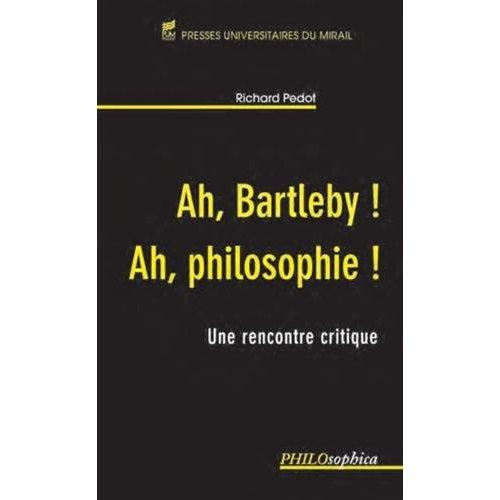 AH BARTLEBY AH PHILOSOPHIE