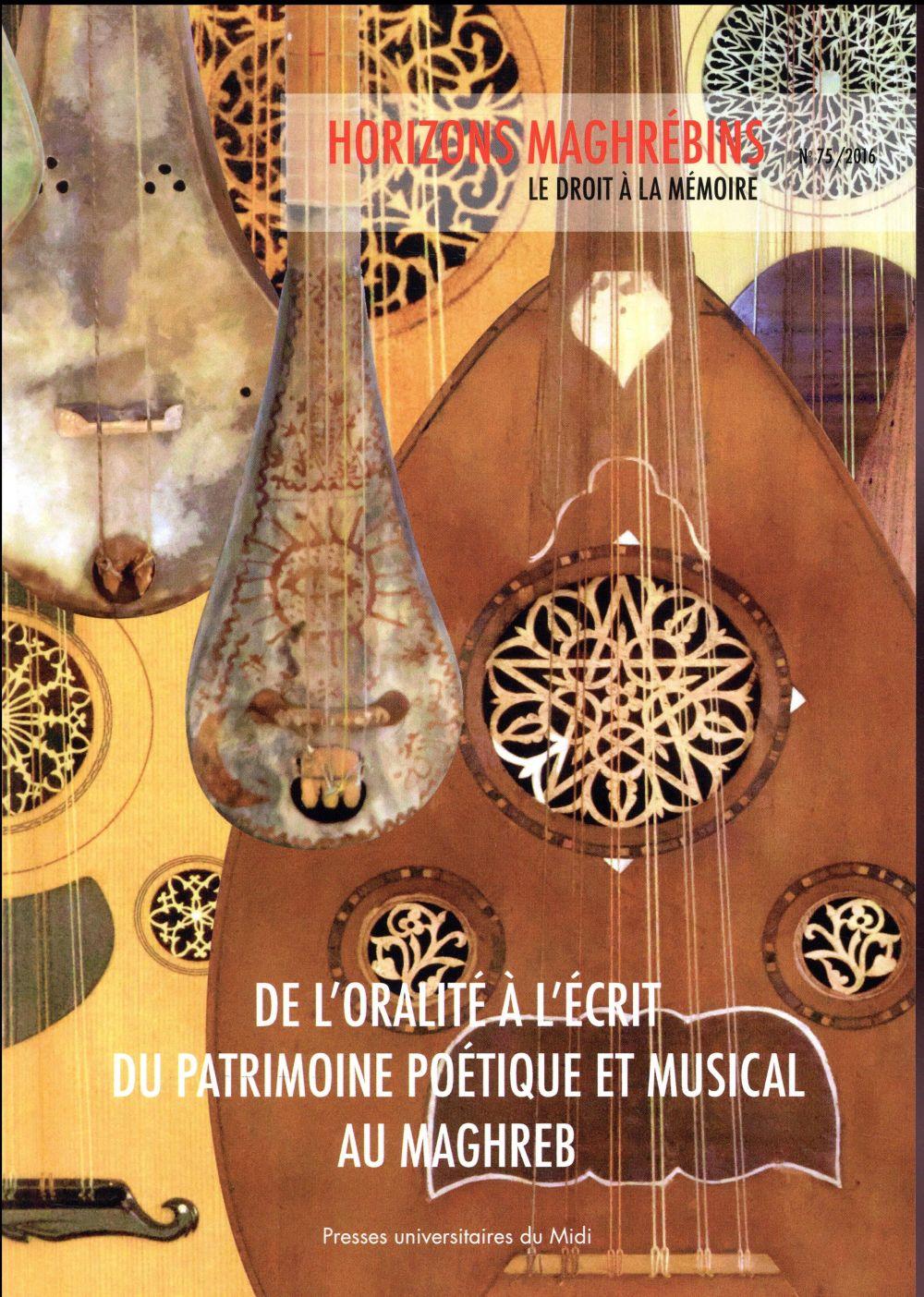 DE L'ORALITE A L'ECRIT DU PATRIMOINE POETIQUE ET MUSICAL AU MAGHREB