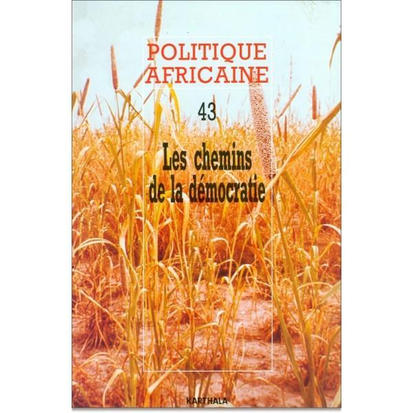 POLITIQUE AFRICAINE N-043. LES CHEMINS DE LA DEMOCRATIE