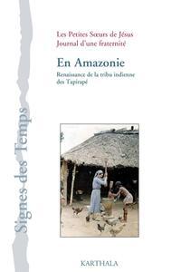 EN AMAZONIE. RENAISSANCE DE LA TRIBU INDIENNE DES TAPIRAPE