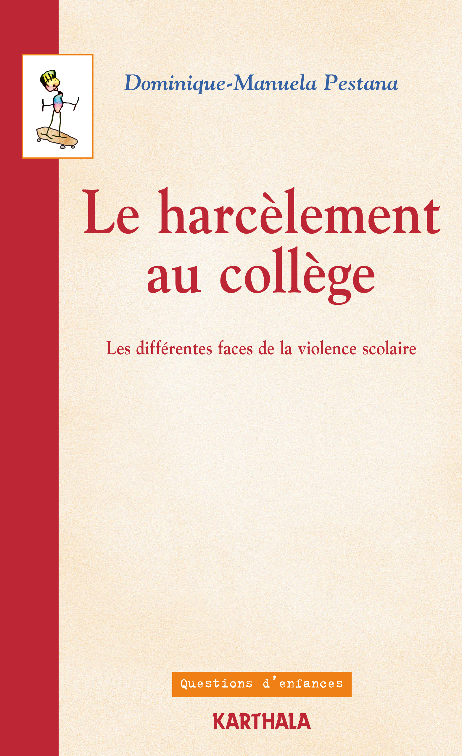 HARCELEMENT AU COLLEGE. LES DIFFERENTES FACES DE LA VIOLENCE SCOLAIRE