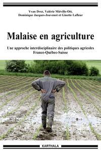 MALAISE EN AGRICULTURE. UNE APPROCHE INTERDISCIPLINAIRE DES POLITIQUES AGRICOLES FRANCE-QUEBEC-SUISS
