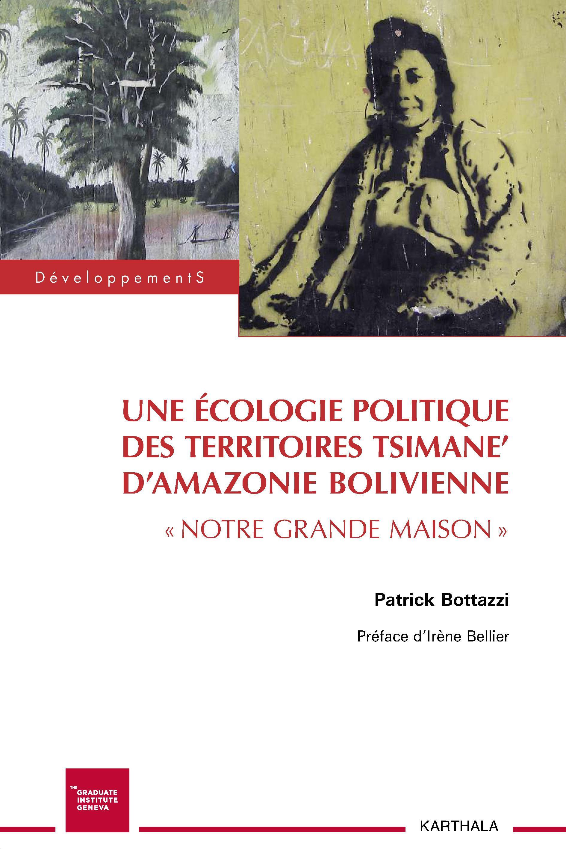UNE ECOLOGIE POLITIQUE DES TERRITOIRES TSIMANE' D'AMAZONIE BOLIVIENNE