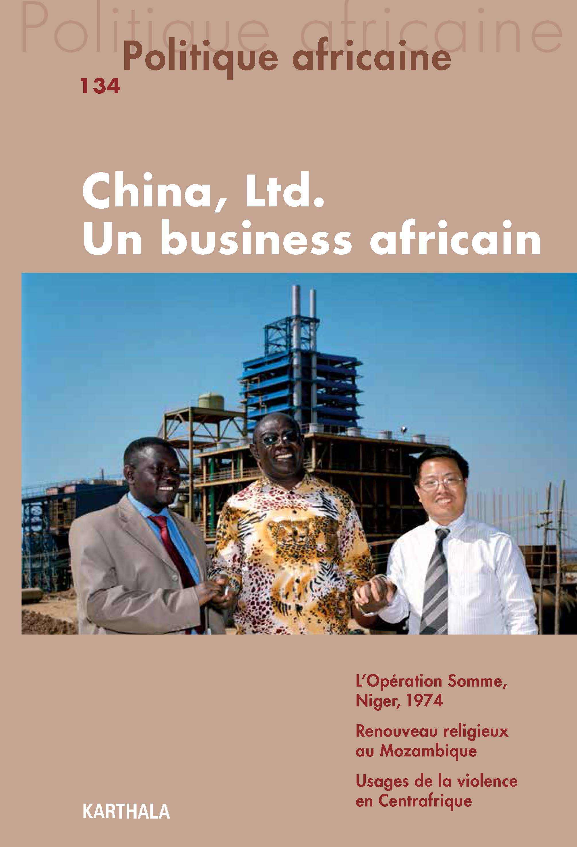 POLITIQUE AFRICAINE N-134 CHINA, LTD. UN BUSINESS AFRICAIN