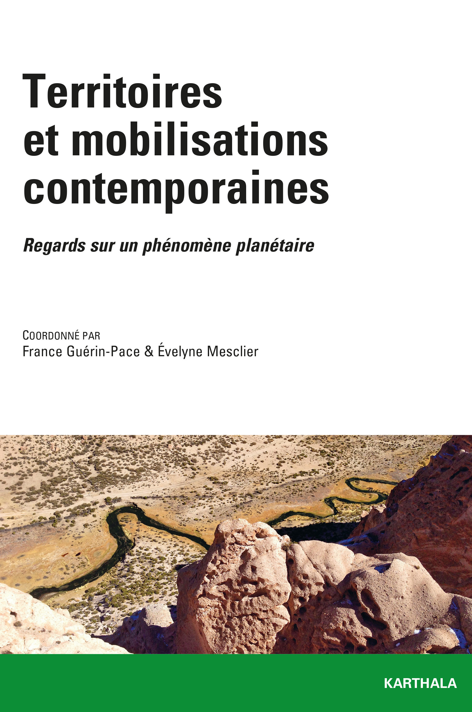 TERRITOIRES ET MOBILISATIONS CONTEMPORAINES. REGARDS SUR UN PHENOMENE PLANETAIRE
